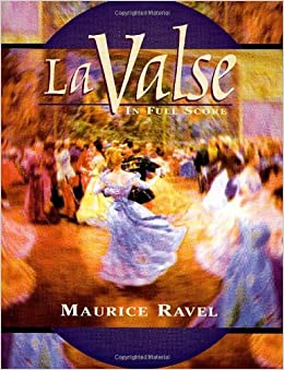 Ravel: LA Valse in Full Score