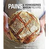 PAINS ET VIENNOISERIES MAISON, PAS À PAS
