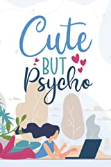 Cute but Psycho: Funny Friendship Notebook Journal Perfect Gifts for Psycho BFF Paperback