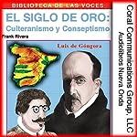 Culteranismo y conceptismo: El siglo de oro [Culteranismo and Conceptionismo: The Golden Age] | Frank Rivera