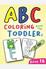 ABC Coloring Books for Toddlers Book16: A to Z coloring sheets, JUMBO Alphabet coloring pages for Preschoolers, ABC Coloring Sheets for kids ages 2-4, ... and Kindergarten (A to Z Coloring Pages) Paperback