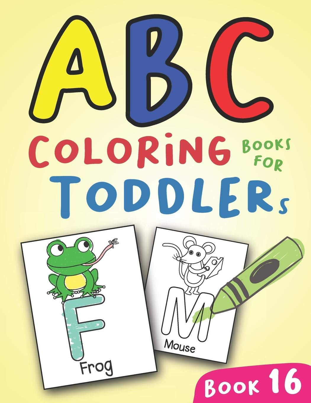 - ABC Coloring Books For Toddlers Book16: A To Z Coloring Sheets