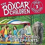 The Detour of the Elephants: The Boxcar Children Great Adventure, Book 3 | Gertrude Chandler Warner,Dee Garretson,JM Lee