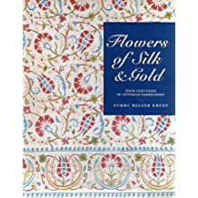 Flowers of Silk & Gold 4 Centuries of Ottoman Embroidery