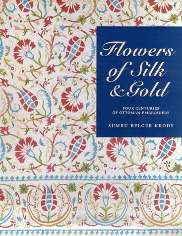 Ottoman Costume Book (Flowers of Silk & Gold: Four Centuries of Ottoman Embroidery)