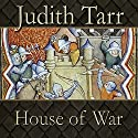 House of War Audiobook by Judith Tarr Narrated by Ralph Lister