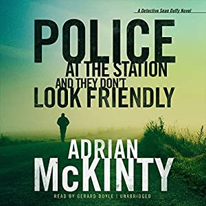 Police at the Station and They Don't Look Friendly Audiobook