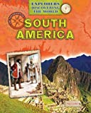 The Exploration of South America (Explorers Discovering the World)