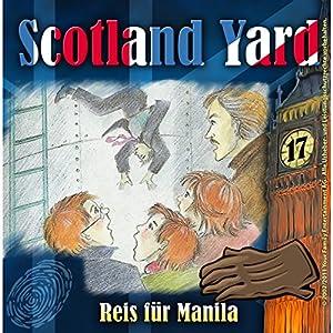 Reis für Manila (Scotland Yard 17) Hörspiel