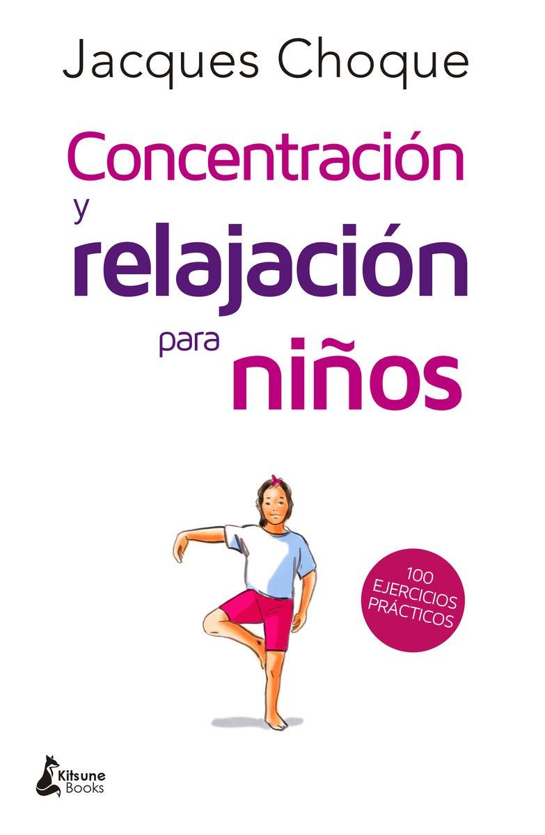 Concentración y relajación para niños: Amazon.es: Jacques Choque, Marta  Sánchez: Libros