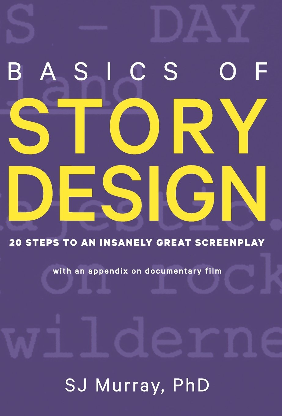 Basics of Story Design: 20 Steps to an Insanely Great Screenplay