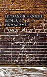 Le transhumanisme est-il un humanisme ? par Hottois
