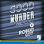 Good Murder: A William Power Mystery | Robert Gott