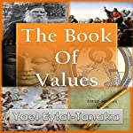 The Book of Values: An Inspirational Guide to Our Moral Dilemmas | Yael Eylat-Tanaka