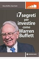 i 7 segreti per investire come Warren Buffett (Italian Edition) Kindle Edition