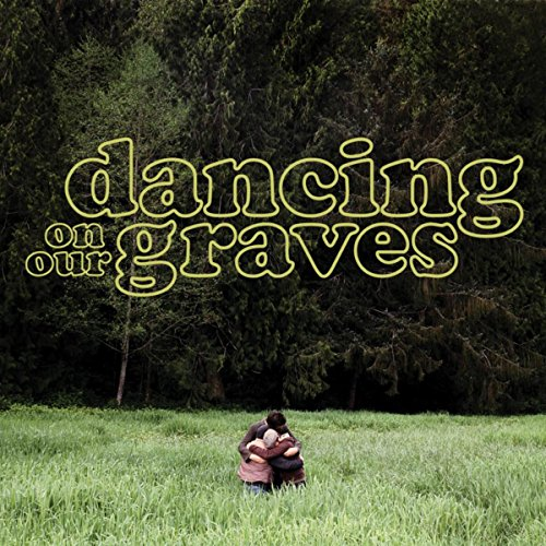 Dancing On Our Graves