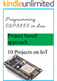 How to program ESP8266 in Lua: Getting started with ESP8266 (NodeMCU dev kit)  in Lua (English Edition)