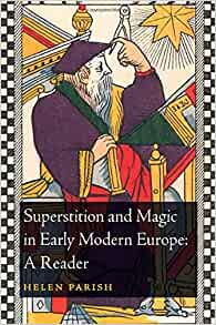 Magic and Superstition in Europe : A Concise History from Antiquity to the Present