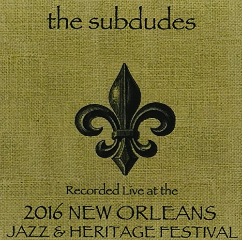 Subdudes Live at JazzFest 2016 by Munck Music