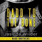 Badd to the Bone: Badd Brothers, Book 3 | Jasinda Wilder