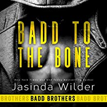 Badd to the Bone: Badd Brothers, Book 3 Audiobook by Jasinda Wilder Narrated by Summer Roberts, Tyler Donne