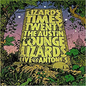 Austin Lounge Lizards: Lizards Times Twenty - The Austin Lounge Lizards Live at Antone's