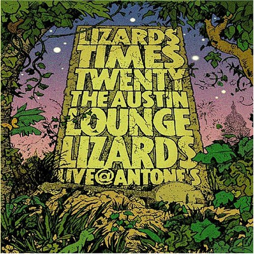 Austin Lounge Lizards: Lizards Times Twenty - The Austin Lounge Lizards Live at Antone's (Planet Blue-austin)