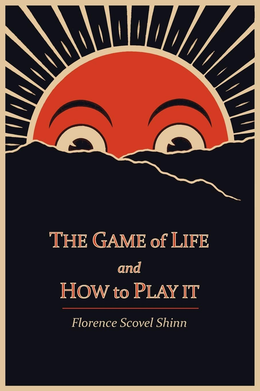 The Game of Life and How to Play It: Shinn, Florence Scovel note by Kingston S. Lim