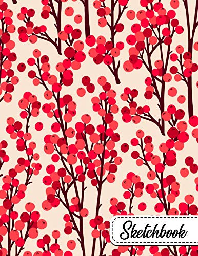 (Sketchbook: Pretty Large Blank Sketchbook with Ample Crisp White Pages for Drawing, Sketching, Doodling and More. Cute Extra Large XL Notebook with a Softback Cover - Holly Red Berries Print)