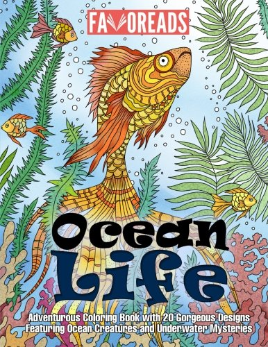 Ocean Life: Adventurous Coloring Book with 20 Gorgeous Designs Featuring Ocean Creatures and Underwater Mysteries (Inspirational Coloring Book)
