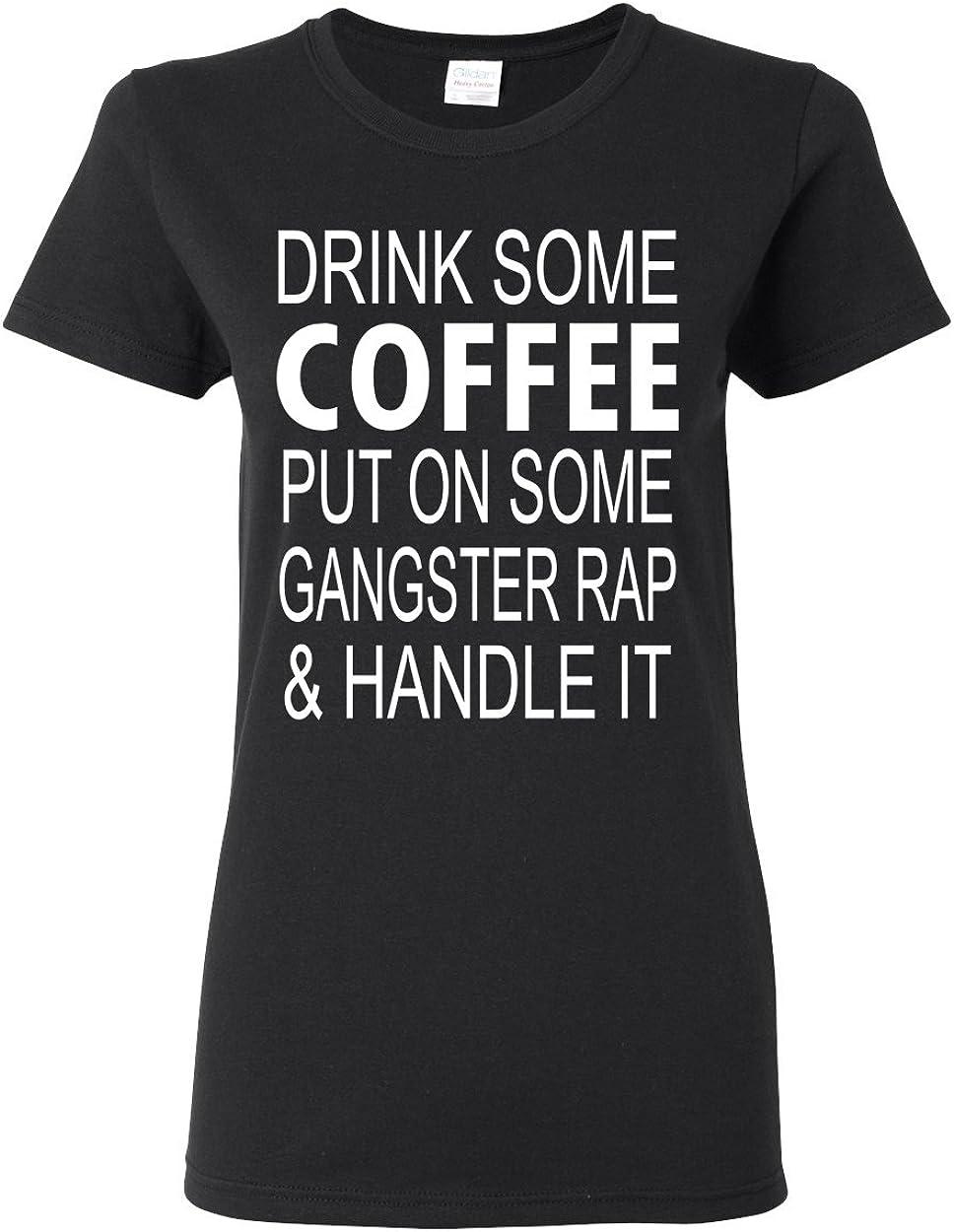 Custom Apparel R Us Drink Coffee Gangster Womens T-Shirt