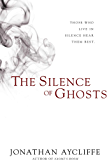 The Silence of Ghosts: A Novel