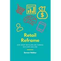 Retail Reframe: How smart retailers are turning data into dollars