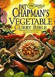 Pat Chapman's Vegetable Curry Bible