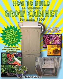 how to build an automatic grow cabinet for 500 the