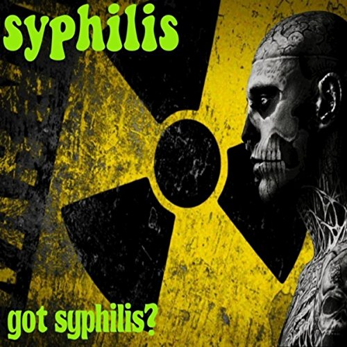 Got Syphilis? (Digital Re-Release) [Explicit]