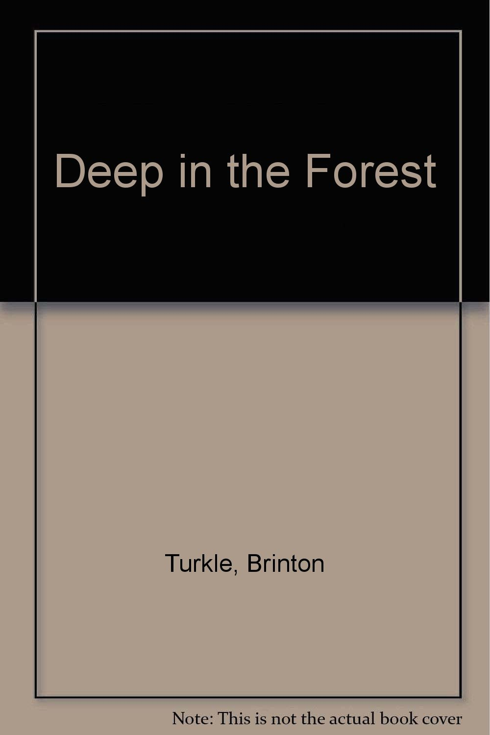 Deep in the Forest: Brinton Turkle: 9781442003910: Amazon