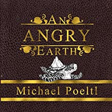An Angry Earth: A Cautionary Tale About Ignorance and the Apocalypse