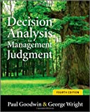 Decision Analysis for Management Judgment, Paul Goodwin, George Wright, 0470714395