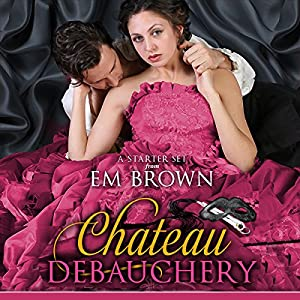 The Chateau Debauchery Starter Set Audiobook