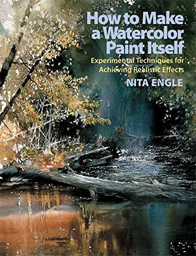 How to Make a Watercolor Paint Itself: Experimental Techniques for Achieving Realistic Effects (How To Make Order)