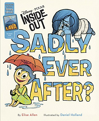 (Inside Out Sadly Ever After?: Purchase includes Disney eBook! (Disney / Pixar Inside)