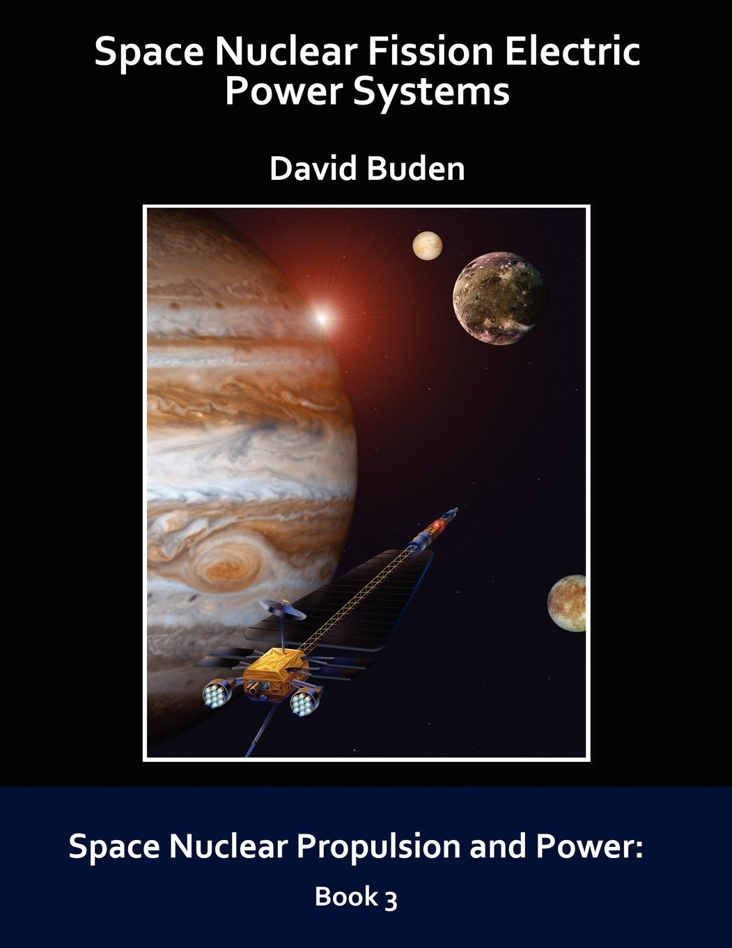 Read Online Space Nuclear Fission Electric Power Systems (Space Nuclear Propulsion and Power) ebook