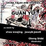 China Tales and Stories: GUAN YU: English Version by zhou wenjing (2014-03-18)