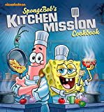 SpongeBob's Kitchen Mission Cookbook: The Battle for the Best Bites in Bikini Bottom