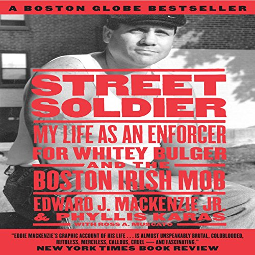 (Street Soldier: My Life as an Enforcer for Whitey Bulger and the Boston Irish Mob)