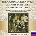 The Good Soldier Svejk and His Fortunes in the World War [Russian Edition] Audiobook by Jaroslav Hasek Narrated by Vladimir Samoylov