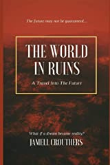The World In Ruins: A Travel Into the Future Paperback