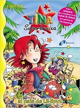 Tina Superbruixa Al Pais De Lil.liput (Bruixola. Tina Superbruixa/ Compass. Tina Superbruixa)