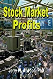 img - for Stock Market Profits: How to start with a little and end up with a lot by Dr. Jerry W. Atwood (2015-05-13) book / textbook / text book
